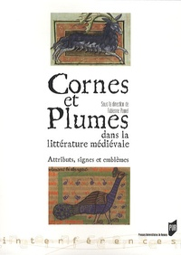 Fabienne Pomel - Cornes et plumes dans la littérature médiévale - Attributs, signes et emblèmes.