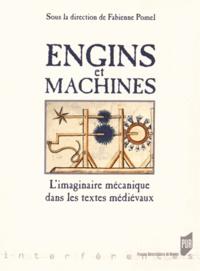 Fabienne Pomel - Engins et machines - L'imaginaire mécanique dans les textes médiévaux.