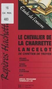 Fabienne Pomel - Le chevalier de la charrette, Lancelot, de Chrétien de Troyes - Étude de l'œuvre.