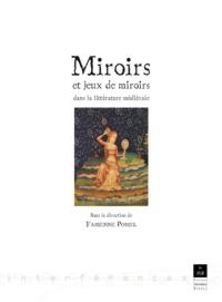 Fabienne Pomel - Miroirs et jeux de miroirs dans la littérature médiévale.