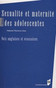 Fabienne Portier-Le Cocq - Sexualité et maternité des adolescents - Voix anglaises et écossaises.