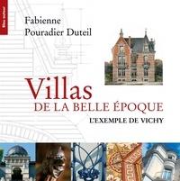 Fabienne Pouradier Duteil - Villas de la Belle Epoque - L'exemple de Vichy.