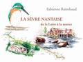 Fabienne Raimbault - La Sèvre nantaise de la Loire à la source.