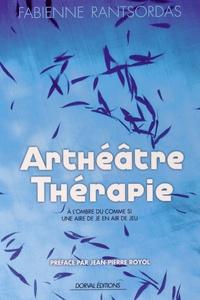 Fabienne Rantsordas - Arthéâtre-thérapie - A l'ombre du comme si, une aire de je en air de jeu.