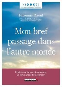 Fabienne Raoul - Mon bref passage dans l'autre monde.