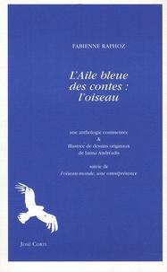 Fabienne Raphoz - L'Aile bleue des contes : l'oiseau.
