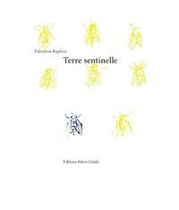Fabienne Raphoz - Terre sentinelle.
