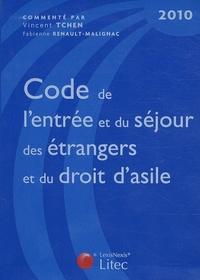 Fabienne Renault-Malignac et Vincent Tchen - Code de l'entrée et du séjour des étrangers et du droit d'asile.
