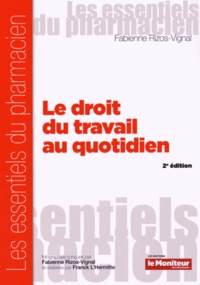 Fabienne Rizos-Vignal - Le droit du travail au quotidien.