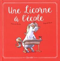 Fabienne Roulié et Raphaël Baud - Une licorne à l'école.