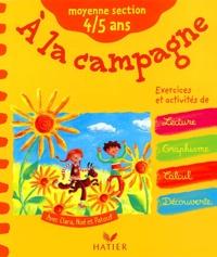 Fabienne Rousseau et Florence Doutremépuich - A la campagne moyenne section 4/5 ans.