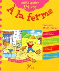 Fabienne Rousseau et Huguette Chauvet - A la ferme petite section 3/4 ans.