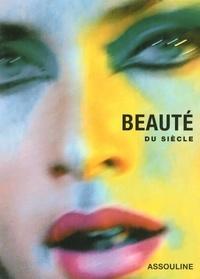 Fabienne Rousso-Lenoir - Beauté du siècle.