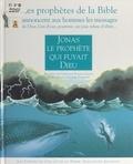 Fabienne Rousso-Lenoir et Nicolas Wintz - Jonas, le prophète qui fuyait Dieu.