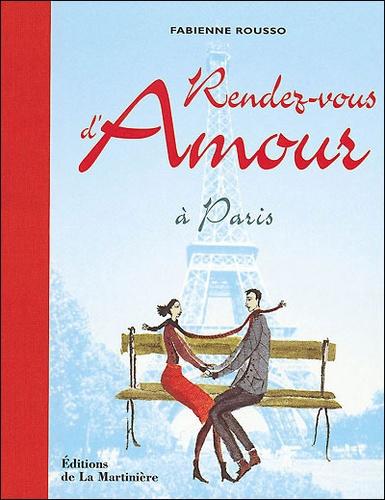 Fabienne Rousso - Rendez-vous d'amour à Paris.