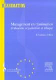 Fabienne Saulnier et J Bion - Management en réanimation. - Evaluation, organisation et éthique.