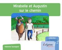 Fabienne Sauvageot - Mirabelle et Augustin sur le chemin.