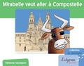 Fabienne Sauvageot - Mirabelle veut aller à Compostelle.