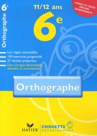 Fabienne Sauve - Orthographe 6e - 11/12 ans.