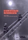 Fabienne Scandella - La santé et la sécurité des hommes du feu.
