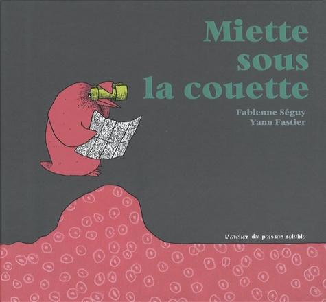 Fabienne Séguy et Yann Fastier - Miette sous la couette.