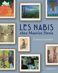 Fabienne Stahl et Camille Viéville - Les Nabis chez Maurice Denis - 21 reproductions à encadrer.