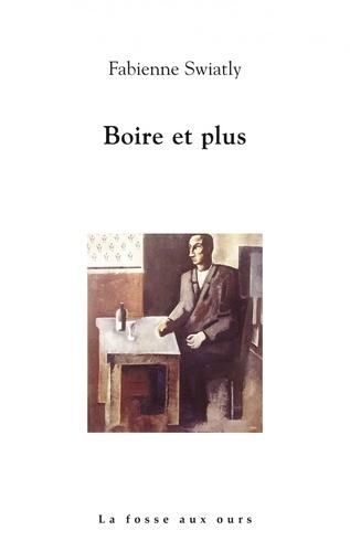Fabienne Swiatly - Boire et plus.