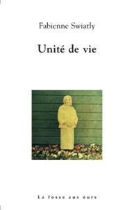 Fabienne Swiatly - Unité de vie.