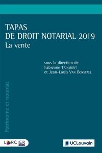 Fabienne Tainmont et Jean-Louis Van Boxstael - Tapas de droit notarial 2019 - La vente.