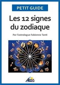 Fabienne Tanti - Les 12 signes du zodiaque.