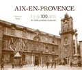 Fabienne Texier - Aix-en-Provence - Il y a 100 ans en cartes postales anciennes.