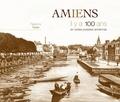 Fabienne Texier - Amiens - Il y a 100 ans en cartes postales anciennes.