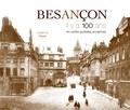Fabienne Texier et Jean Higuéras - Besançon - Il y a 100 ans en cartes postales anciennes.
