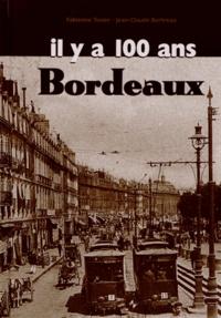 Fabienne Texier et Jean-Claude Bertreau - Bordeaux il y a 100 ans.