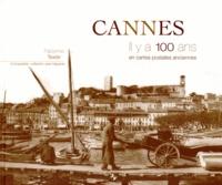 Fabienne Texier - Cannes - Il y a 100 ans en cartes postales anciennes.