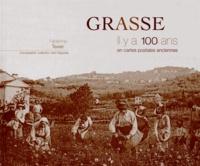 Fabienne Texier - Grasse - Il y a 100 ans en cartes postales anciennes.