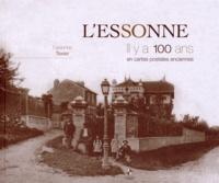 Fabienne Texier - L'Essonne - Il y a 100 ans en cartes postales anciennes.