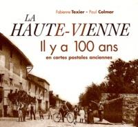 Fabienne Texier et Paul Colmar - La Haute-Vienne - Il y a 100 ans en cartes postales anciennes.
