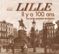 Fabienne Texier - Lille - Il y a 100 ans en cartes postales anciennes.