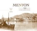 Fabienne Texier - Menton - Il y a 100 ans en cartes postales anciennes.