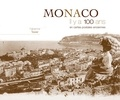Fabienne Texier et Jean Higuéras - Monaco - Il y a 100 ans en cartes postales anciennes.