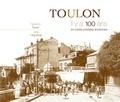 Fabienne Texier - Toulon - Il y a 100 ans en cartes postales anciennes.