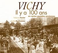 Fabienne Texier - Vichy - Il y a 100 ans en cartes postales anciennes.