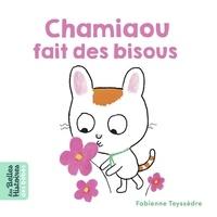 Fabienne Teyssèdre - Chamiaou fait des bisous.