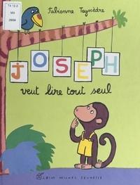 Fabienne Teyssèdre - Joseph veut lire tout seul.