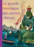 Fabienne Thiéry et Catherine Gendrin - La grande montagne des contes chinois - Fables, légendes et contes de la Chine traditionnelle.