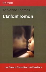 Fabienne Thomas - L'enfant roman.