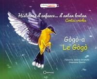 Fabienne Valérie Kristofic et Stéphanie Destin - Le Gogo - Histoires d'enfance... d'antan lontan.