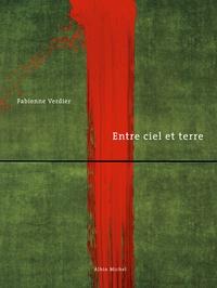 Fabienne Verdier - Between Heaven and Earth.