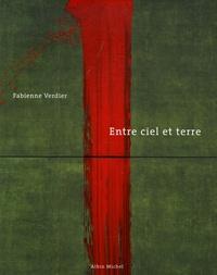 Fabienne Verdier - Entre ciel et terre.